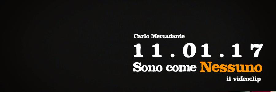 """CARLO MERCADANTE: ESCE IL VIDEOCLIP DEL BRANO """"SONO COME NESSUNO"""""""