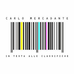 """CARLO MERCADANTE, ESCE OGGI IL NUOVO SINGOLO """"IN TESTA ALLE CLASSIFICHE"""""""