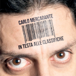 """CARLO MERCADANTE – Esce l'album """"IN TESTA ALLE CLASSIFICHE"""""""